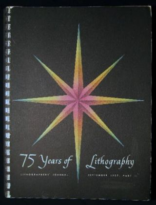 1882 - 1957 75 Years of Lithography Lithographers' Journal September 1957 Part II. Americana -...