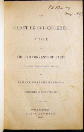 The Cadet De Colobrieres. A Tale of the Old Convents of Paris... Madame Charles Reybaud (with) Cleveland: A Tale of the Catholic Church By Mary Anne G. Murray-Gartshore (with) Life in Sweden. The President's Daughters. Part II Nina. By Frederika Bremer