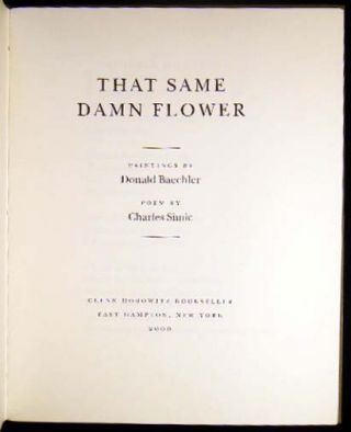 That Same Damn Flower Paintings By Donald Baechler Poem By Charles Simic
