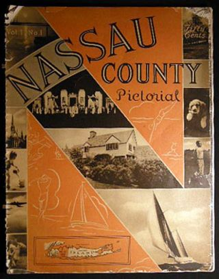 April, 1938 Nassau County Pictorial Vol. 1 No. 1. Americana - 20th Century - Long Island New York...