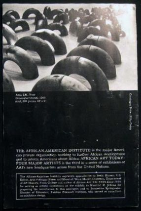 African Art Today: Four Major Artists May 14 - August 31, 1974 African-American Institute 833 United Nations Plaza New York.