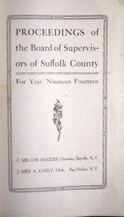 Proceedings of the Board of Supervisors of Suffolk County for Year Nineteen Fourteen C. Milton...