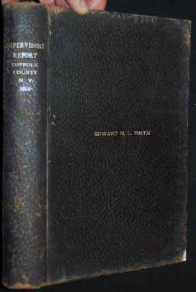 Proceedings of the Board of Supervisors of Suffolk County for Year Nineteen Fourteen C. Milton Rogers, Chairman, Sayville, N.Y. James A. Early, Clerk, Sag Harbor, N.Y.