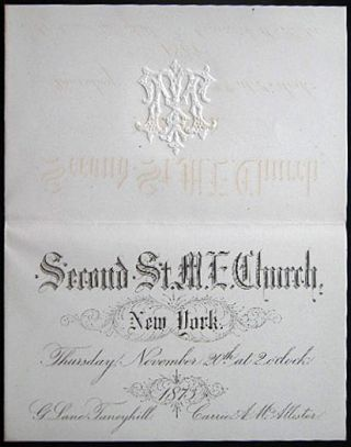 1873 Engraved Wedding Invitation with Embossment Second St. M.E. Church New York Thursday,...