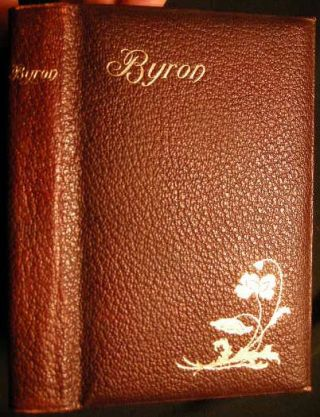 Selected Poems of Lord Byron Edited By Matthew Arnold with Biographical Sketch By Nathan Haskell...