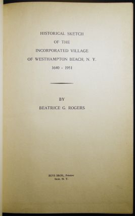 Historical Sketch of the Incorporated Village of Westhampton Beach, N.Y. 1640 - 1951