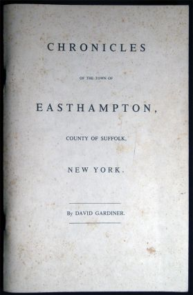 Chronicles of the Town of Easthampton, County of Suffolk, New York. David Gardiner