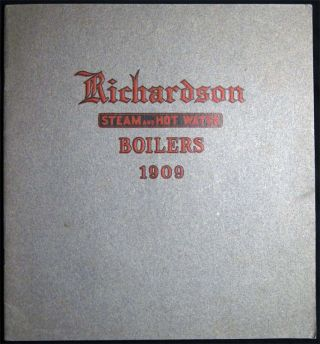 1909 Catalogue 74 Richardson Boilers Steam and Hot Water Richardson & Boynton Company. Americana...