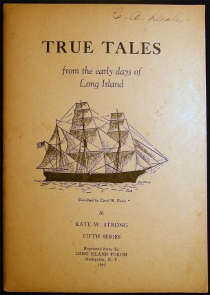 True Tales From the Early Days of Long Island Fifth Series. Kate W. Strong