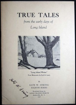 True Tales From the Early Days of Long Island Eighth Series. Kate W. Strong