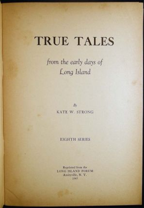 True Tales From the Early Days of Long Island Eighth Series