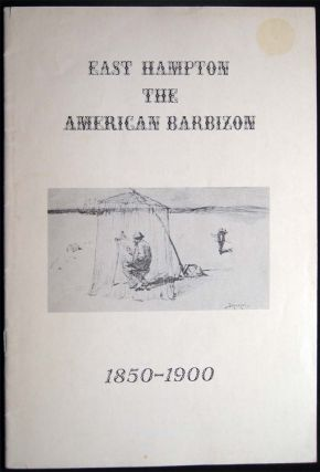 East Hampton: The American Barbizon 1850 - 1900 May 10 Through June 8, 1969. Americana - Art -...