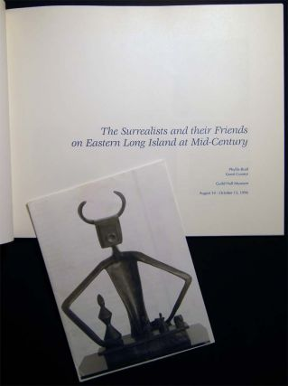 The Surrealists and their Friends on Eastern Long Island at Mid-Century Guild Hall Museum August 10 - October 13, 1996