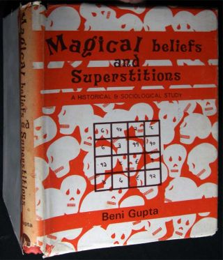 Magical Beliefs and Superstitions. Beni Gupta