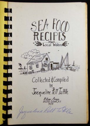 Sea Food Recipes from Local Waters. Jacqueline Pell Tuttle