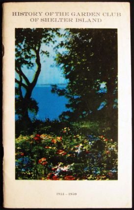 History of Garden Club of Shelter Island Suffolk County, N.Y. 1934 -1959 Prepared By Celeste H....