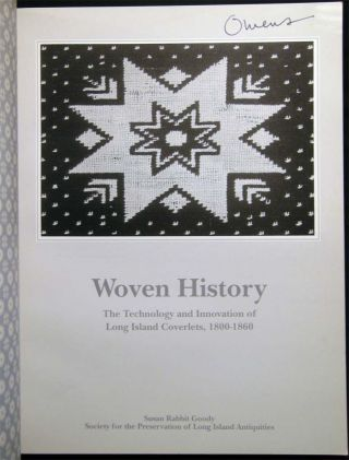Woven History the Technology and Innovation of Long Island Coverlets, 1800-1860