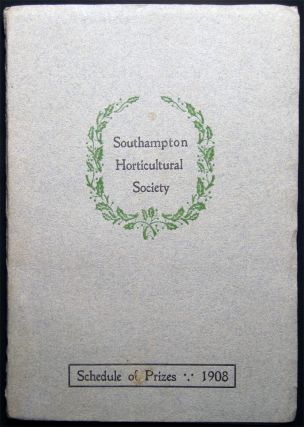 Schedule of Prizes Offered By the Southampton Horticultural Society Southampton, N.Y. Show to be...