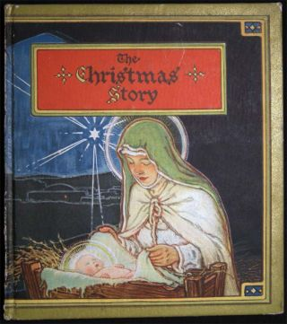The Christmas Story from the Gospel of St. Luke and the Gospel of St. Matthew King James Version....