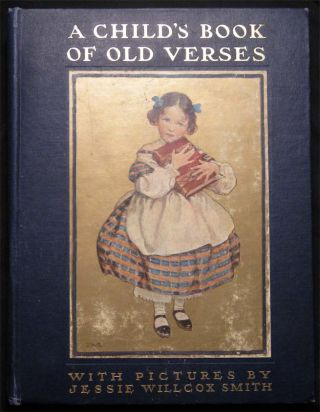 A Child's Book of Old Verses Selected and Illustrated By Jessie Willcox Smith. Childrens Book -...