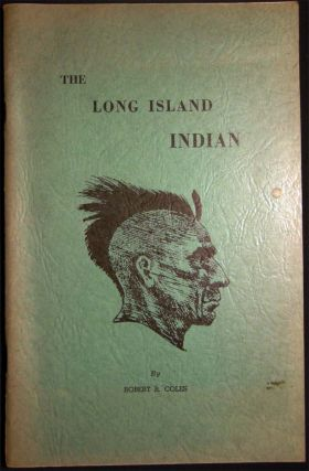 The Long Island Indian. Robert R. Coles
