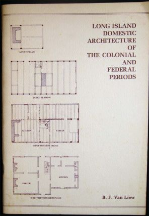 Long Island Domestic Architecture of the Colonial and Federal Periods an Introductory Study....