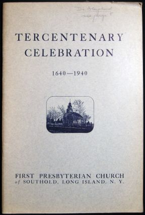 A History of the First Presbyterian Church of Southold, Long Island, N.Y.: Written for the...