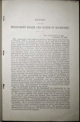 Report of a Board of United States Naval Engineers on the Herreshoff Boiler and System of Machinery for Steam-Yachts, Steam-Launches, Etc. Made to the Bureau of Steam Engineering, Navy Department. December 22, 1879