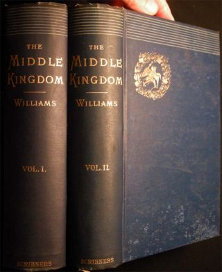 The Middle Kingdom A Survey of the Geography, Government, Literature, Social Life, Arts and...