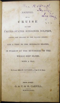 Journal of a Cruise of the United States Schooner Dolphin, Among the Islands of The Pacific...