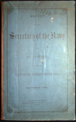Report of the Secretary of the Navy, with an Appendix, Containing Reports from Officers. December, 1865