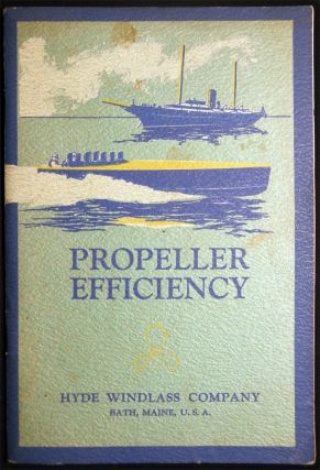 Propeller Efficiency A Catalog Containing Constructive Suggestions for Increasing the Speed, Comfort, and Efficiency of Motor Boats Specifications and Prices of Hyde Propellers and Marine Fittings