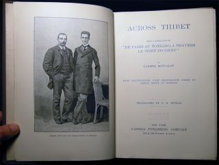 "Across Thibet Being a Translation of ""De Paris Au Tonking A Travers Le Tibet Inconnu"" By Gabriel Bonvalot with Illustrations from Photographs Taken By Prince Henry of Orleans Translated By C.B. Pitman"