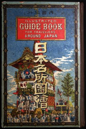 Illlustrated Guide Book for Travellers Around Japan. By B. Wyeda and T. Aoki. Japan - 19th...