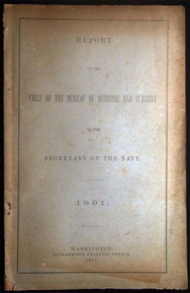 Report of the Chief of the Bureau of Medicine and Surgery to the Secretary of the Navy. Americana...