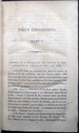 An Account of the Expeditions to the Sources of the Mississippi and through Western Parts of Louisiana, to the Sources of the Arkansaw, Kans, La Platte, and Pierre Jaun Rivers...