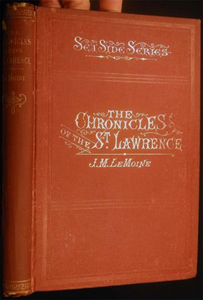 The Chronicles of the St. Lawrence. J. M. LeMoine