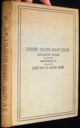 Serial No. 91 Department of Commerce 1918 United States Coast Pilot Atlantic Coast Section B Cape Cod to Sandy Hook (with) 1922 Supplement Serial No. 219 - A Presentation from Congressman Frederick C. Hicks from Long Island.