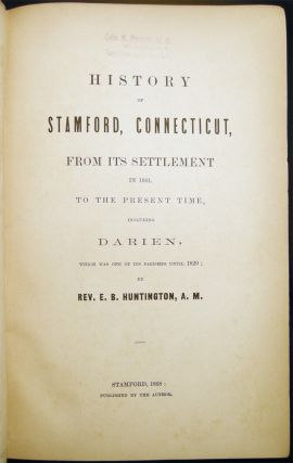 History of Stamford, Connecticut, from Its Settlement in 1641, to the Present Time, Including Darien, Which Was one of the Parishes Until 1820