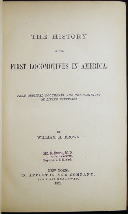 The History of the First Locomotives in America. From Original Documents, and the Testimony of Living Witnesses