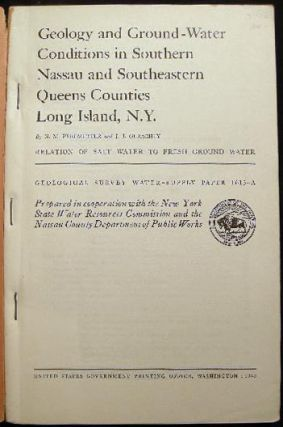 Geology and Ground-Water Conditions in Southern Nassau and Southeastern Queens Counties Long Island, N.Y.: Reltion of Salt Water to Fresh Ground Water Geological Survey Water-Supply Paper 1613-A