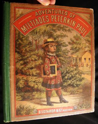 Miltiades Peterkin Paul. His Adventures